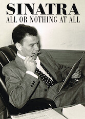 Search netflix Sinatra: All or Nothing at All