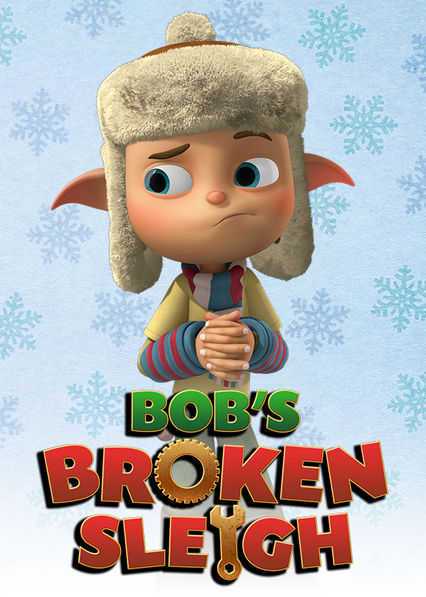 Bob's Broken Sleigh on Netflix USA