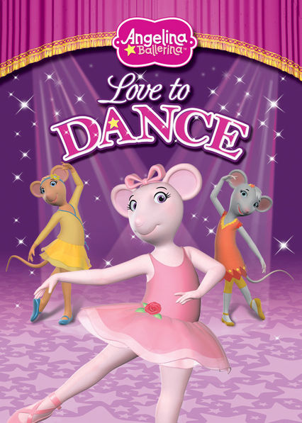 Is Angelina Ballerina Love To Dance Available To Watch On Netflix In