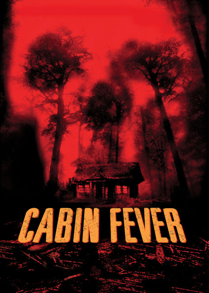 Cabin Fever on Netflix USA