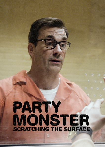 Party Monster: Scratching the Surface on Netflix USA