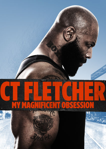 CT Fletcher: My Magnificent Obsession on Netflix USA