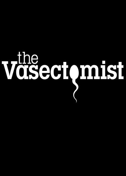 The Vasectomist on Netflix USA