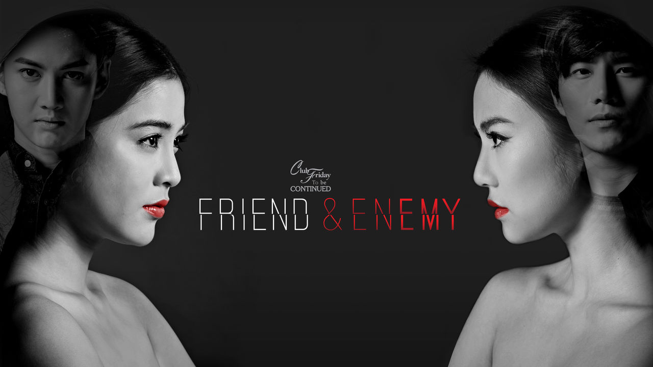 Club Friday To Be Continued - Friend & Enemy on Netflix USA