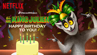 All Hail King Julien: Happy Birthday to You! on Netflix USA