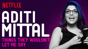 Aditi Mittal: Things They Wouldn't Let Me Say on Netflix USA
