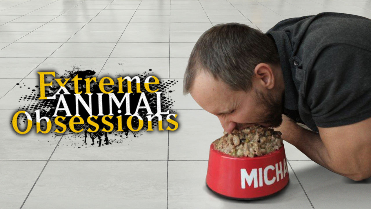 Extreme Animal Obsessions on Netflix USA