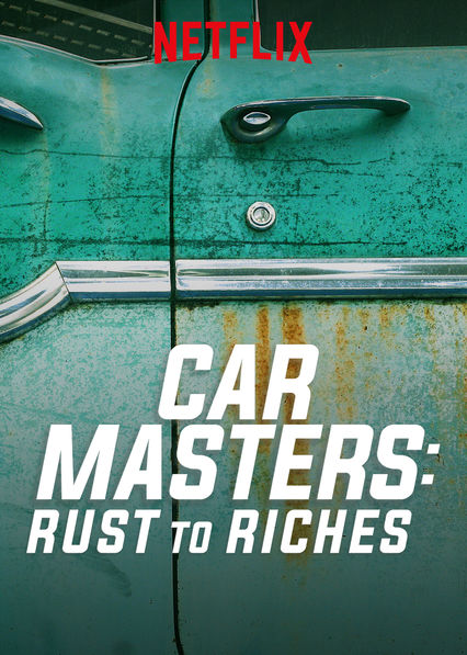 Car Masters: Rust to Riches on Netflix USA