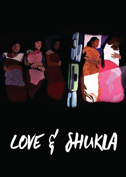 Love and Shukla on Netflix USA