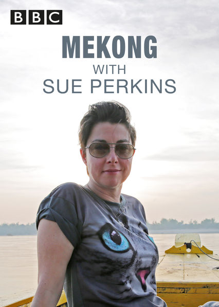 The Mekong River with Sue Perkins on Netflix USA