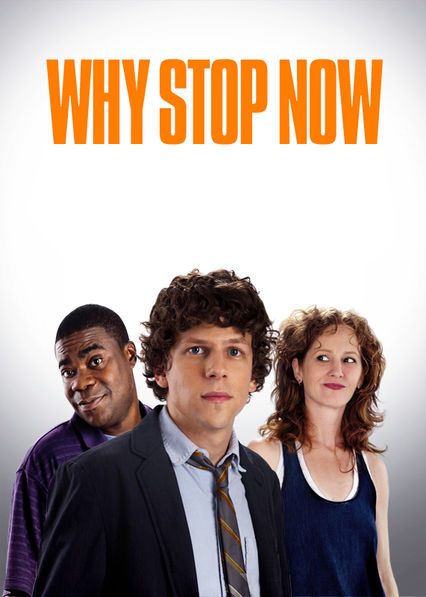 Why Stop Now on Netflix USA