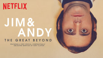 Jim & Andy: The Great Beyond - Featuring a Very Special, Contractually Obligated Mention of Tony Clifton on Netflix USA