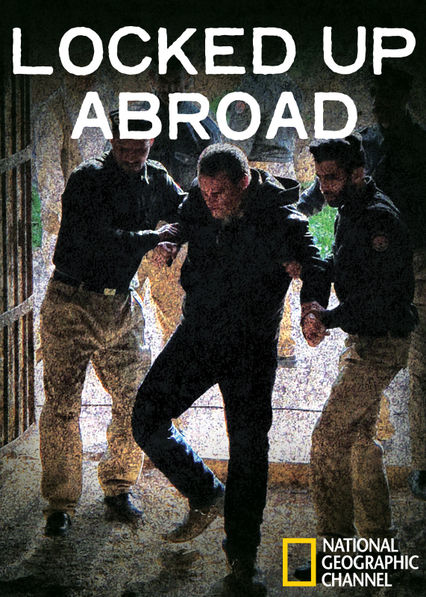 Locked Up Abroad on Netflix USA