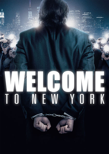 Welcome to New York on Netflix USA