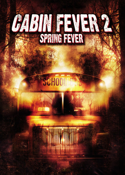 Cabin Fever 2: Spring Fever on Netflix USA