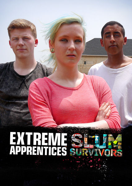 Extreme Apprentices: Slum Survivors on Netflix USA