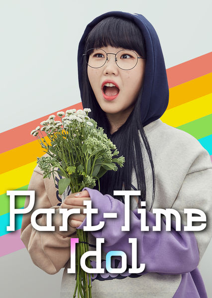 Part-Time Idol on Netflix USA