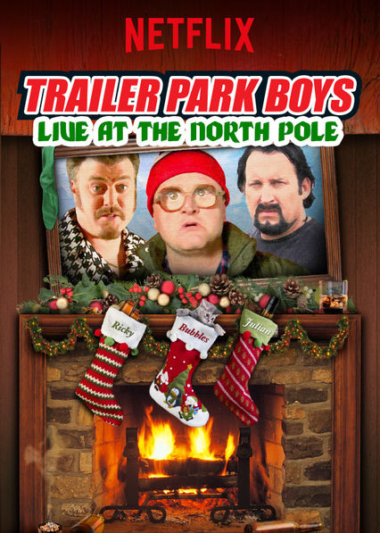 Trailer Park Boys Live at the North Pole on Netflix USA
