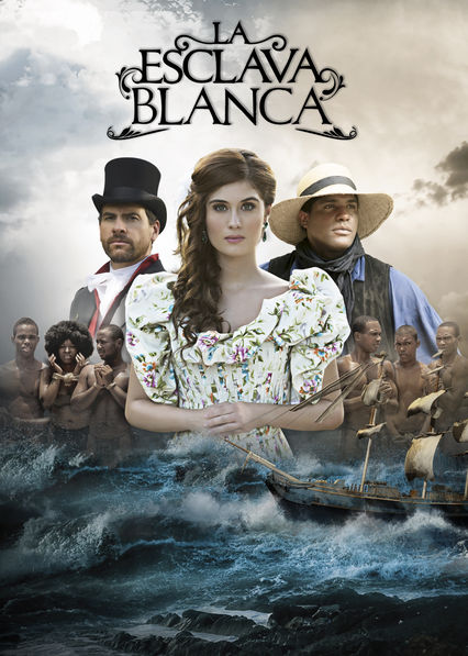 La Esclava Blanca on Netflix USA