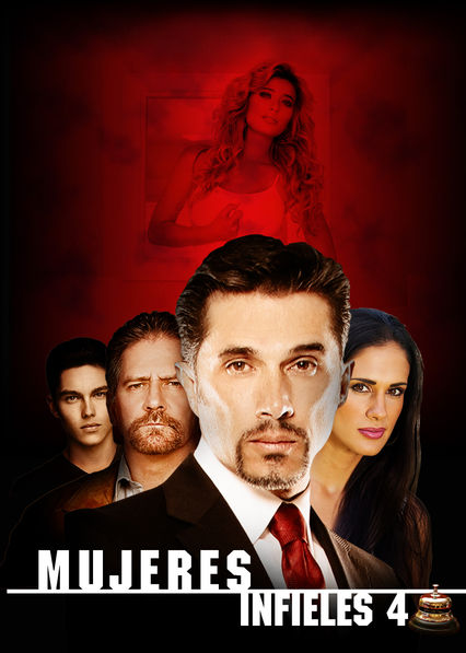 Mujeres Infieles 4 on Netflix USA