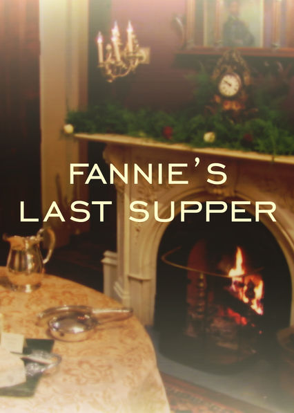 Fannie's Last Supper on Netflix USA