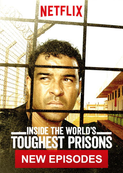 Inside the World's Toughest Prisons on Netflix USA