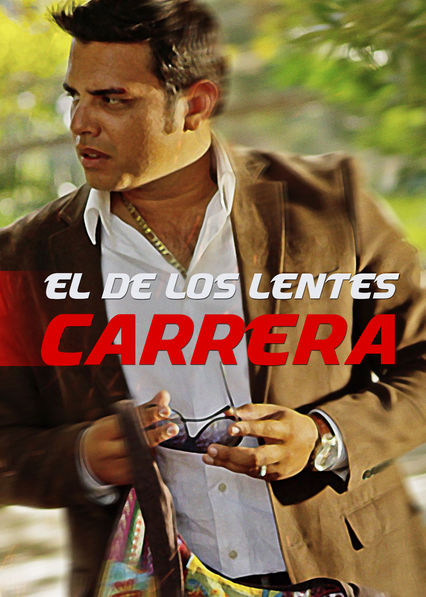 1b26843911 Is 'El de los Lentes Carrera' available to watch on Netflix in ...