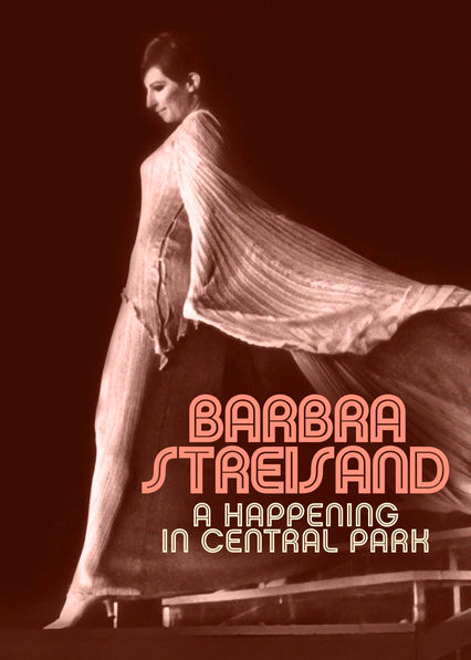 Barbra Streisand: A Happening in Central Park on Netflix USA