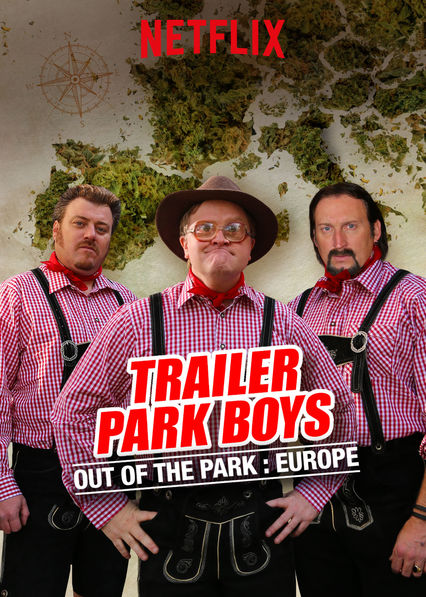 Trailer Park Boys: Out of the Park: Europe on Netflix USA