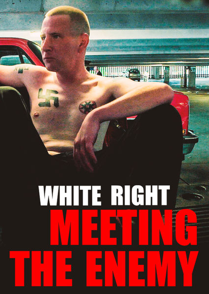 White Right: Meeting The Enemy on Netflix USA