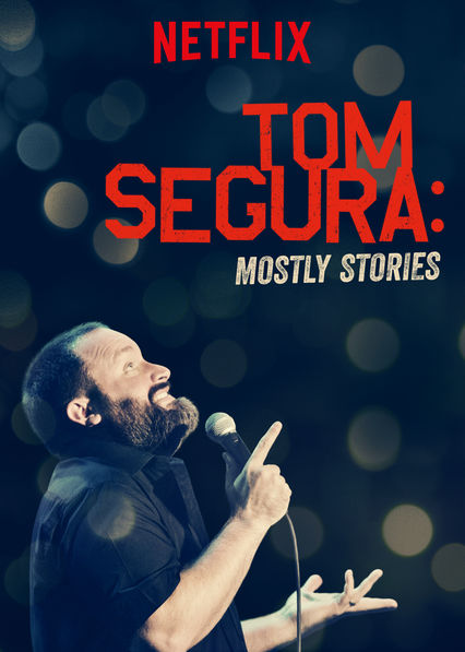 Tom Segura: Mostly Stories on Netflix USA