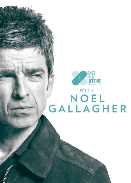Once In A Lifetime Sessions with Noel Gallagher on Netflix USA