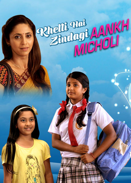 Khelti Hai Zindagi Aankh Micholi on Netflix USA