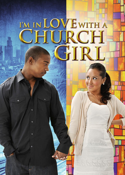 I'm in Love with a Church Girl on Netflix USA