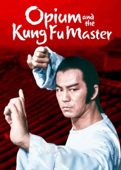 Opium and the Kung Fu Master on Netflix USA