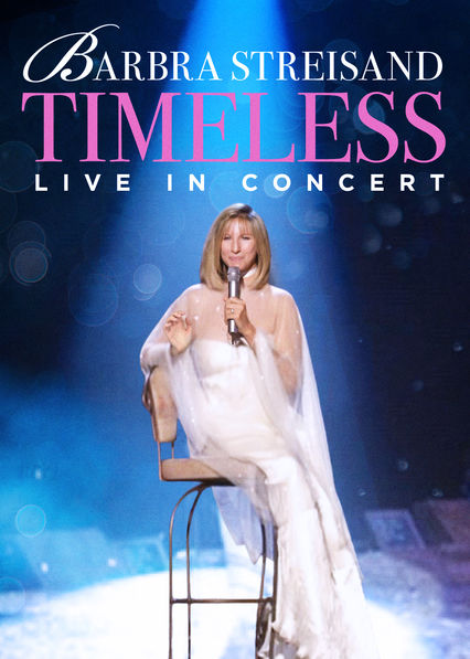 Barbra Streisand: Timeless: Live in Concert on Netflix USA