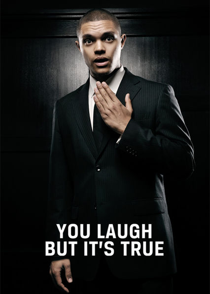 You Laugh But It's True on Netflix USA