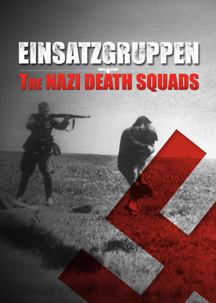 Is 39 einsatzgruppen the nazi death squads 39 available to watch on netflix in america for The lion in the living room netflix