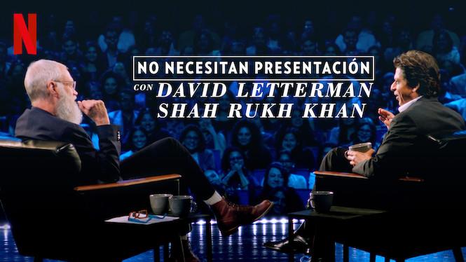 No necesitan presentación con David Letterman: Shah Rukh Khan