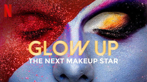 Glow Up | Netflix Official Site