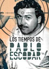 Search netflix Los tiempos de Pablo Escobar