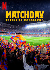 Search netflix Matchday: Inside FC Barcelona