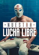 Search netflix Nuestra Lucha Libre