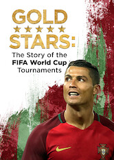 Search netflix Gold Stars: The Story of the FIFA World Cup Tournaments