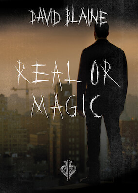 David Blaine: Real or Magic?